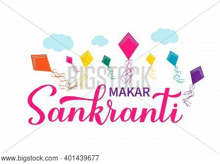 Makar Sankranti Calligraphy Hand Lettering With Colorful Kites Isolated On White. Indian Holiday Gre