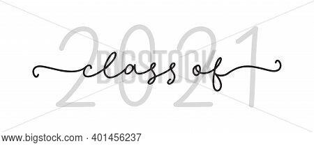 Class Of 2021. Graduation Black Logo. Modern Calligraphy Script For High School, College Graduate. T