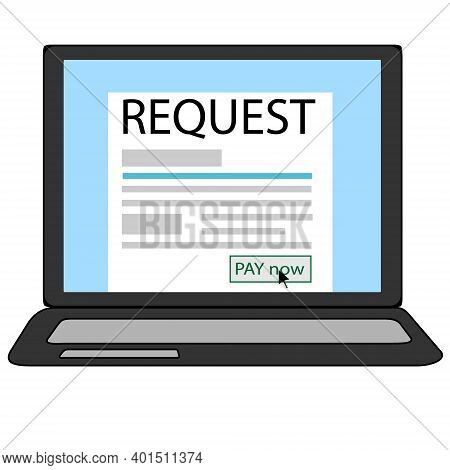 Request Payment Blank In A Notebook Screen Payment Conceptual Vector Icon Isolated On A White Backgr