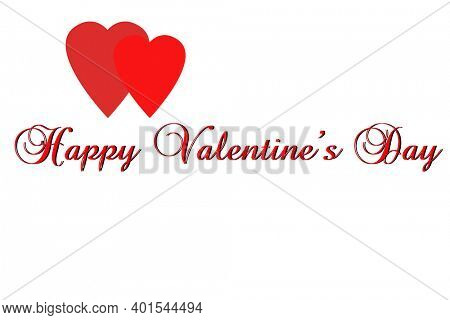 Valentines Day. Red Hearts on a White Valentine's Day background. Happy Valentine's Day Text. Isolated on white. Room for text or images. Valentines Day Greeting Card.
