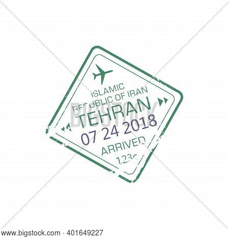 Tehran Arrival Visa Stamp To Islamic Republic Of Iran Isolated Grunge Seal. Vector International Air