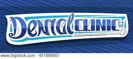 Vector Banner For Dental Clinic, Horizontal Decorative Sign Board With Illustration Of Dental Mouth