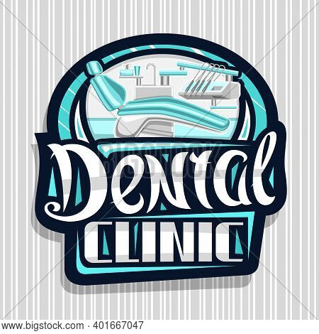 Vector Logo For Dental Clinic, Dark Decorative Sign Board With Illustration Of Professional Dental C