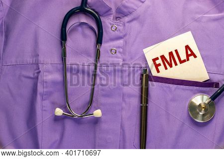 Fmla Symbol. Medical Uniform, White Card With Words 'fmla - Family Medical Leave Act', Metalic Pen A