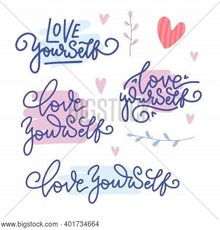 Set With Slogans - Love Yourself. Vector Flat Illustration. Abstract Humor Lettering Compositions. T