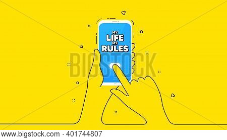 My Life My Rules Motivation Message. Yellow Banner With Continuous Line. Hand Hold Phone. Motivation