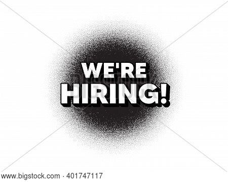 Were Hiring Symbol. Dotwork Stain Pattern. Stipple Dots Banner. Recruitment Agency Sign. Hire Employ