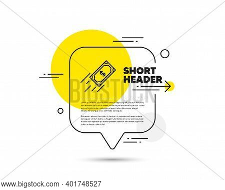 Fast Payment Line Icon. Speech Bubble Vector Concept. Dollar Exchange Sign. Finance Symbol. Fast Pay
