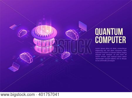 Quantum Computer Futuristic Processor, Chip With Network, Isometric Vector Illustration, Glowing Pur