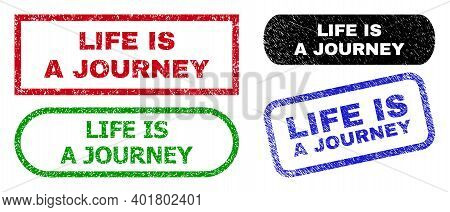 Life Is A Journey Grunge Seal Stamps. Flat Vector Textured Seal Stamps With Life Is A Journey Tag In