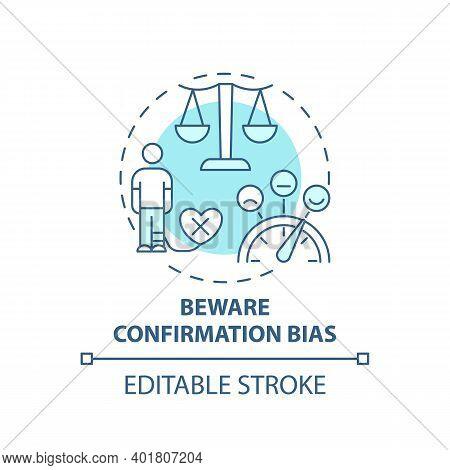 Bewaring Confirmation Bias Concept Icon. Fake News Checking Tip Idea Thin Line Illustration. Biased,
