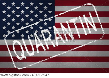 The Stamp Quarantin On The Background Of The Flag Of America. Quarantine During The Covid-19 Coronav