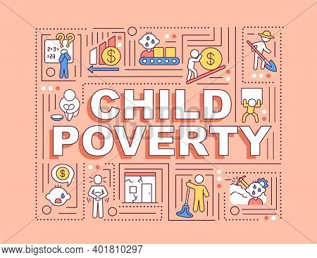 Child Poverty Word Concepts Banner. Minors Labor. Homeless Kids. Children Exploitation. Infographics