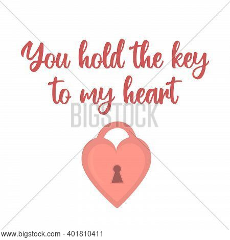 You Hold The Key To My Heart - Cursive Lettering. Inspirational Quote About Love With Vintage Heart
