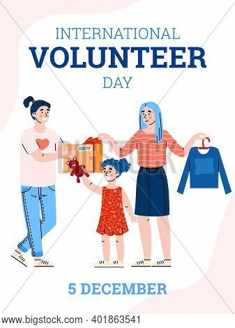 Charity And Donation Concept. Poster For International Volunteer Day. Social Help Poor Woman With Ki