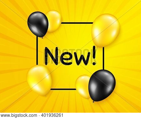 New Symbol. Balloon Party Banner With Frame Box. Special Offer Sign. New Arrival. Birthday Balloon V