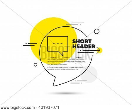 Chat Line Icon. Speech Bubble Vector Concept. Speech Bubble Sign. Communication Or Comment Symbol. B