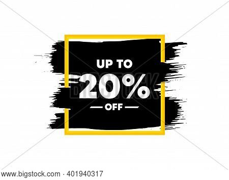 Up To 20 Percent Off Sale. Paint Brush Stroke In Square Frame. Discount Offer Price Sign. Special Of
