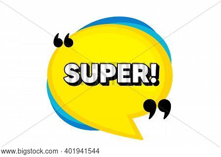 Super Symbol. Yellow Speech Bubble Banner With Quotes. Special Offer Sign. Best Value. Thought Speec