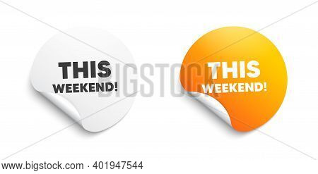 This Weekend Symbol. Round Sticker With Offer Message. Special Offer Sign. Sale. Circle Sticker Mock