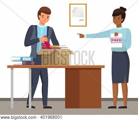 Layoff Concept. Strict Woman Boss Dismissed Employee. Unhappy Man Leave The Office With Things In Bo