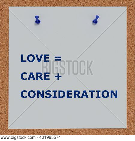 3d Illustration Of Love = Care + Consideration Text On Cork Board