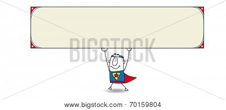 Superhero and horizontal banner. Joe, the superhero is carrying a sign. This artwork is ideal for your advertising.