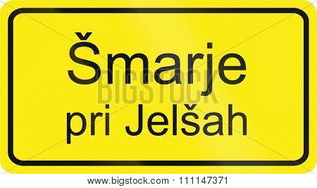 Slovenian road sign - Village Smarje pri Jelsah begins. poster