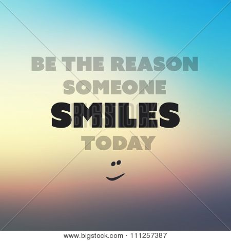 Be The Reason Someone Smiles Today. - Inspirational Quote, Slogan, Saying on an Abstract Yellow Background