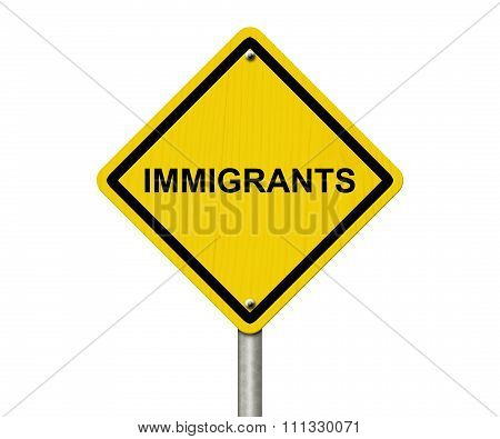 Immigrants Warning Sign