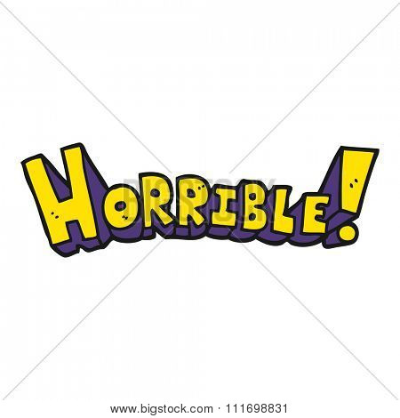 freehand drawn cartoon word horrible