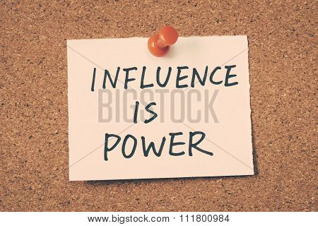 influence is power note pinned on the bulletin board poster