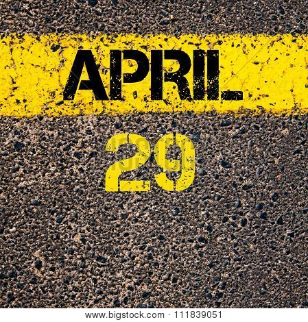 29 April Calendar Day Over Road Marking Yellow Paint Line