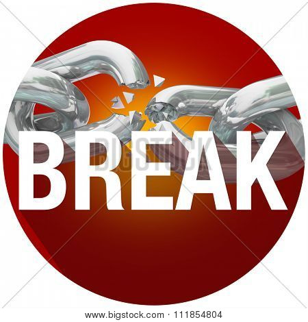 Break word over breaking chains to illustrate freedom from constraints or rules poster