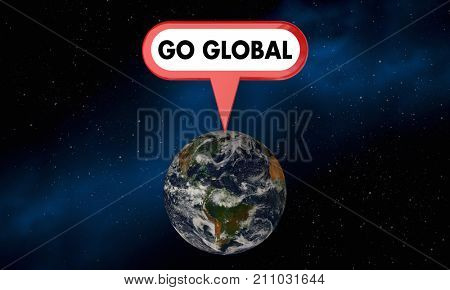 Go Global International Growth Expansion Earth Sign 3d Illustration - Elements of this image furnished by NASA