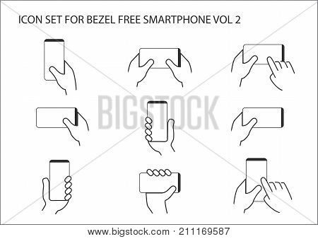 Vector icon set of hand holding bezel free modern smart phone in different positions. Operating frameless touchscreen with one or two hands