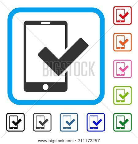 Valid Smartphone icon. Flat gray pictogram symbol in a blue rounded frame. Black, gray, green, blue, red, orange color variants of Valid Smartphone vector.