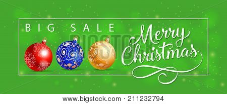 Merry Christmas Big Sale lettering with three baubles. Handwritten and typed text, calligraphy. For posters, banners, leaflets and brochures.
