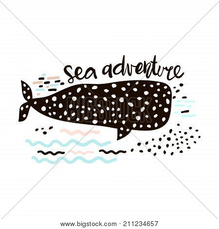 Sea adventure hand drawn creative print with whale. Childish print for nursery kids apparelposter postcard. Vector Illustration