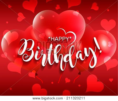 Happy Birthday. A beautiful greeting card, a white caligraphic inscription, a red background with red balloons in the shape of a heart