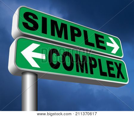 complicated or simple the easy or the hard way decisive choice challenge making choice complex road sign 3D, illustration