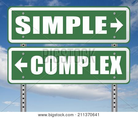 complex or simple the easy or the hard way decisive choice challenge making choice complicated road sign arrow 3D, illustration