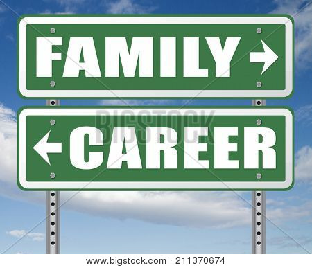 family career balance in work business and health live your life stress free with relaxation and leisure time change job direction move away from workaholic road sign arrow 3D, illustration