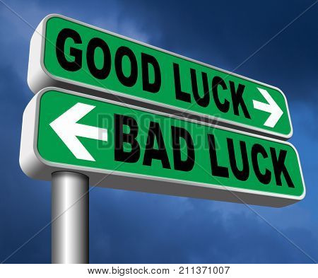 change of luck good or bad, unlucky misfortune or good fortune sign 3D, illustration