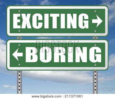 exciting or boring go for thrilling adventure and not for dull routine 3D, illustration
