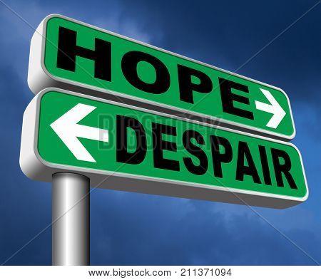 hope or despair hopeful hopeless lost losing faith or desperation 3D, illustration