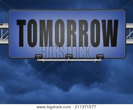 tomorrow sign icon or next day coming soon what will the future bring a new beginning announcement 3D, illustration