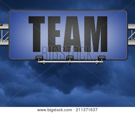 Team for sports at work or business our teamwork about us road sign 3D, illustration