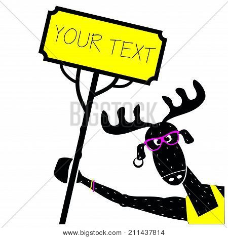 Poster or greeting card invitation. Modern fashion moose like a DJ. A deer with a sign