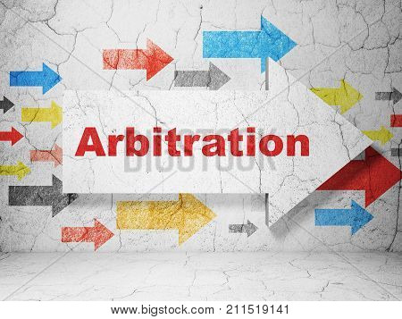 Law concept:  arrow with Arbitration on grunge textured concrete wall background, 3D rendering